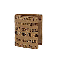 Brown leather show me the money wallet