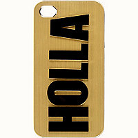 Gold Holla print iPhone 4 case