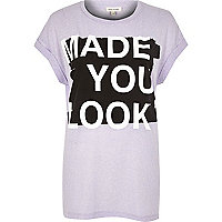 Lilac made you look t-shirt
