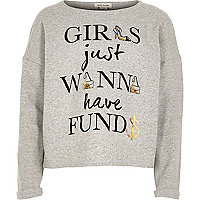 Girls want to have funds grey sweatshirt