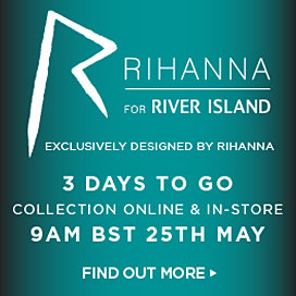 RIHANNA FOR RIVER ISLAND 3 DAYS TO GO
