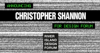 ANNOUNCING CHRISTOPHER SHANNON FOR DESIGN FORUM
