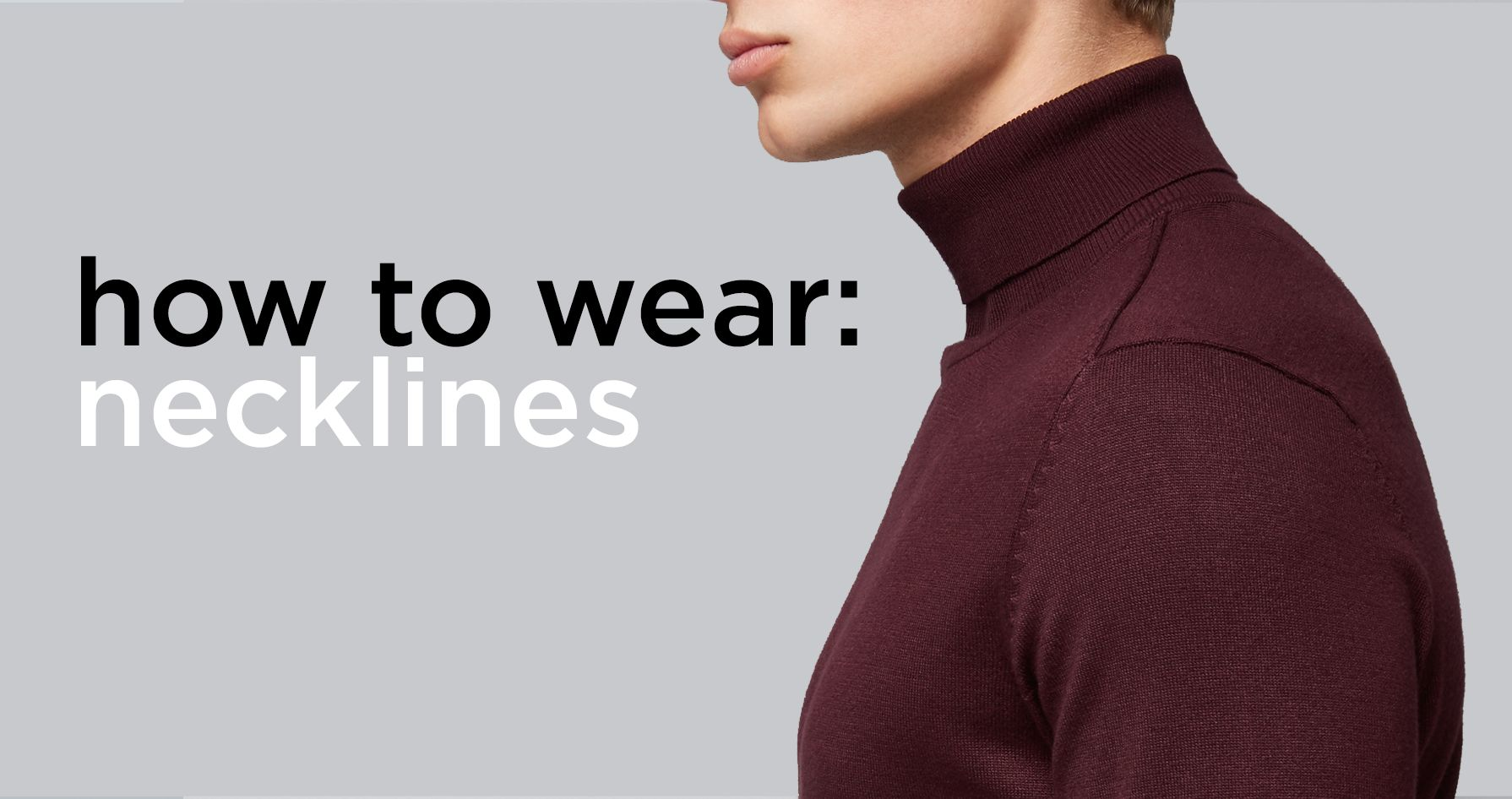 HOW TO WEAR NECKLINES