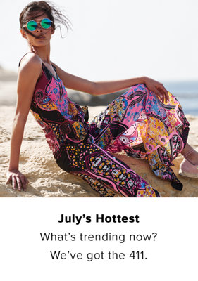 JULY'S HOTTEST