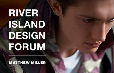 En coulisses : River Island Design Forum x Matthew Miller
