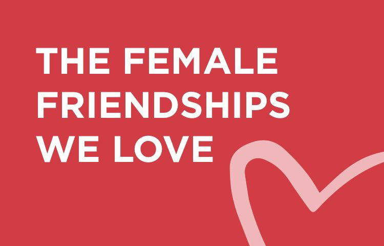 The female friendships we love   Galentine's Day