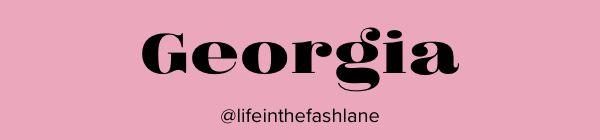 Georgia @lifeinthefashlane