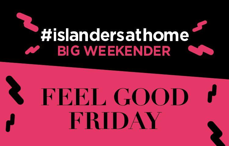 The Big Weekender: Feel Good Friday