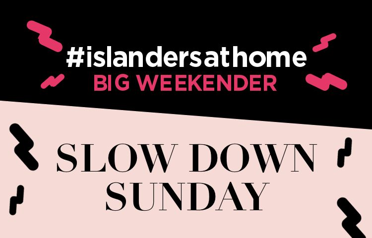The Big Weekender: Slow Down Sunday