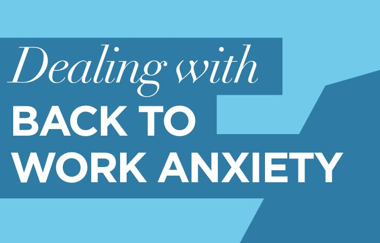 Dealing With Back To Work Anxiety